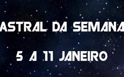 Astral da Semana 5 a 11 de Janeiro