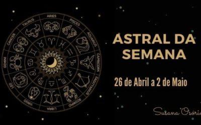 Astral da Semana – 26 de Abril a 2 de Maio