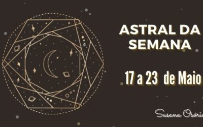 Astral da Semana – 17 a 23 de maio