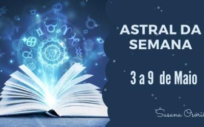 Astral da Semana – 3 a 9 de Maio