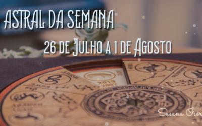 Astral da Semana – 26 de Julho a 1 de Agosto
