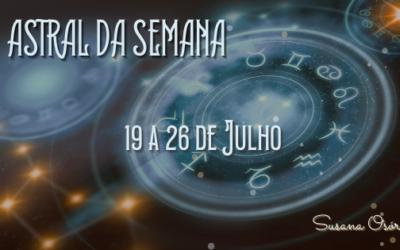 Astral da Semana – 19 a 25 de Julho