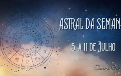 Astral da Semana – 5 a 11 4 de Julho