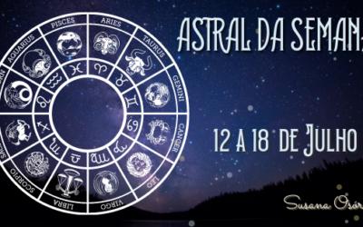 Astral da Semana – 12 a 18  de Julho
